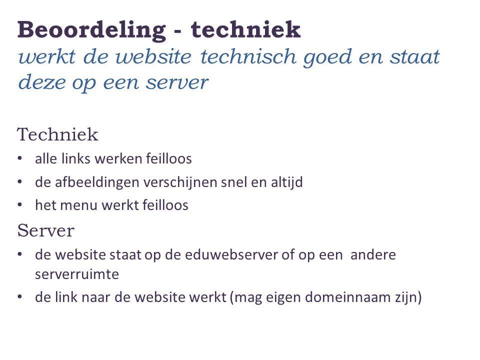 Beoordeling - techniek werkt de website technisch goed en staat deze op een server