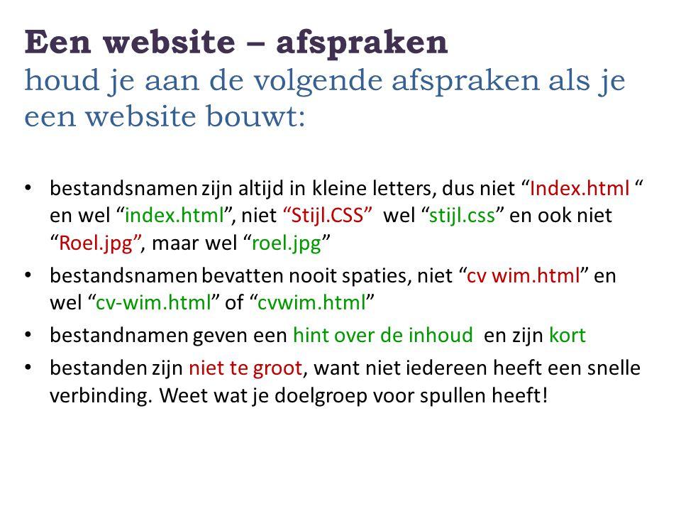 Een website – afspraken houd je aan de volgende afspraken als je een website bouwt: