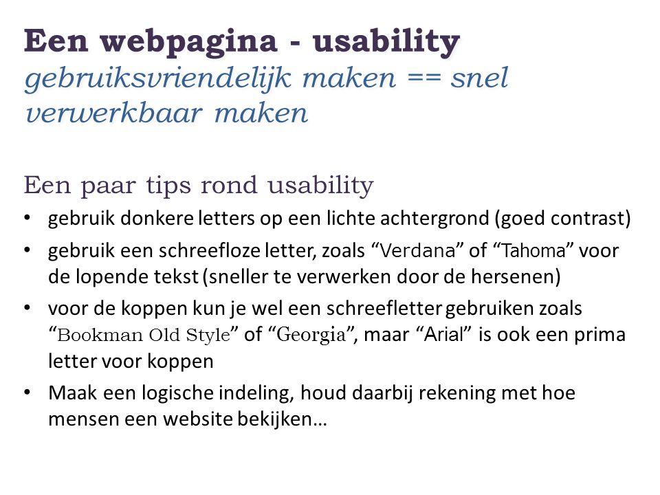 Een webpagina - usability gebruiksvriendelijk maken == snel verwerkbaar maken