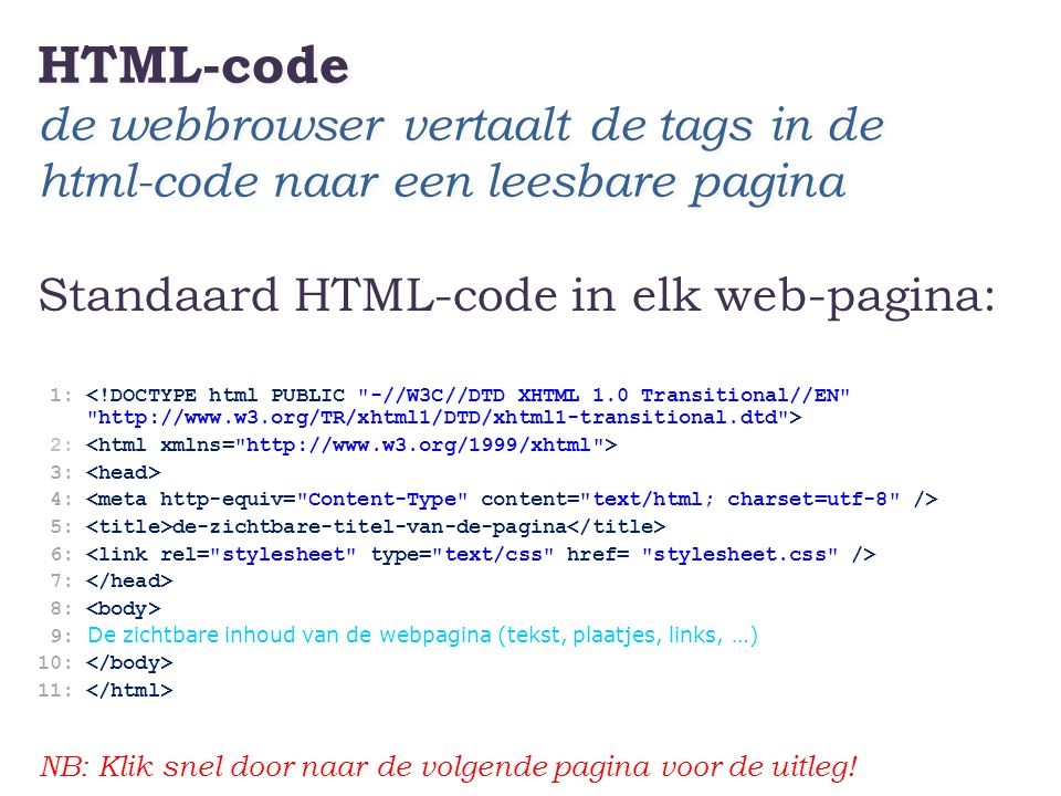 HTML-code de webbrowser vertaalt de tags in de html-code naar een leesbare pagina