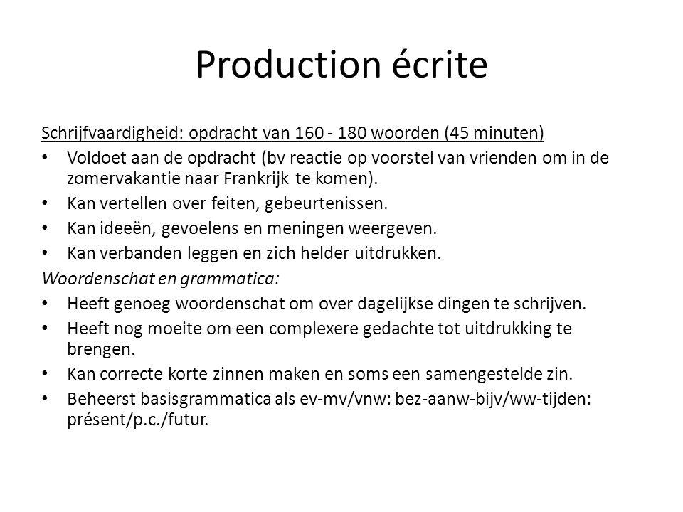 Production écrite Schrijfvaardigheid: opdracht van 160 - 180 woorden (45 minuten)