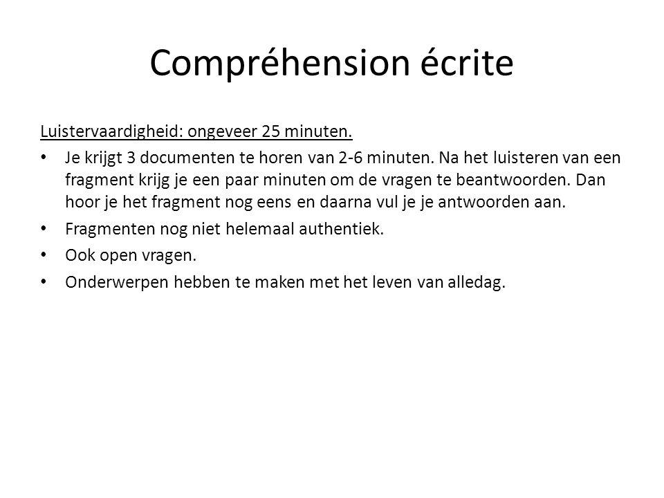 Compréhension écrite Luistervaardigheid: ongeveer 25 minuten.