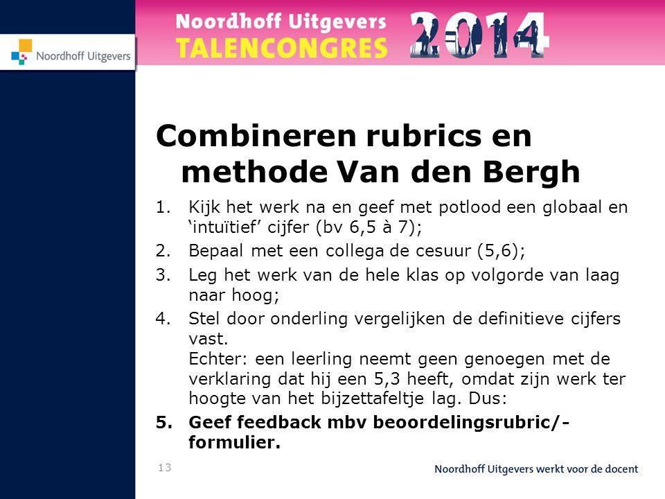 Combineren rubrics en methode Van den Bergh