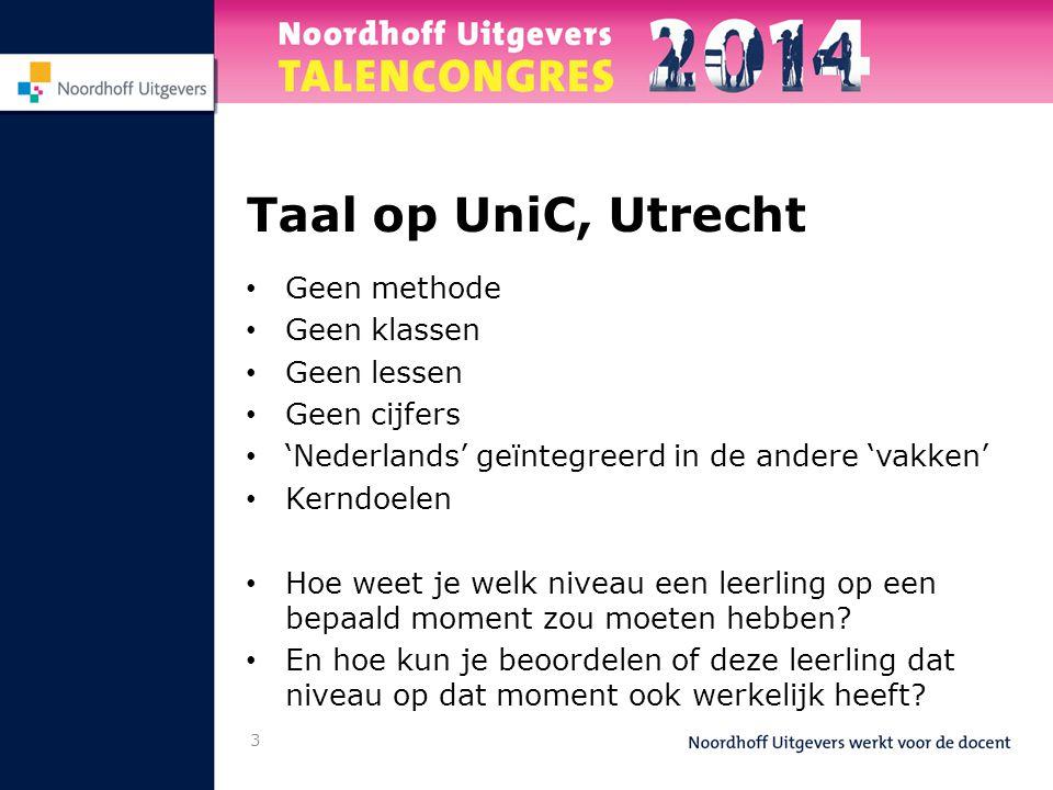 Taal op UniC, Utrecht Geen methode Geen klassen Geen lessen