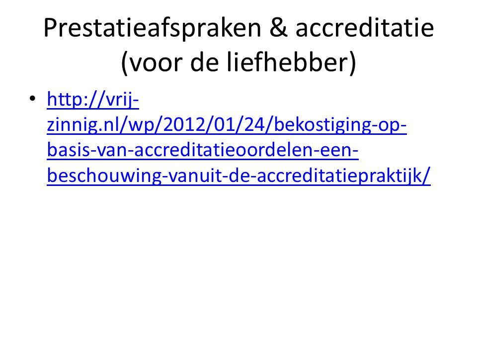 Prestatieafspraken & accreditatie (voor de liefhebber)