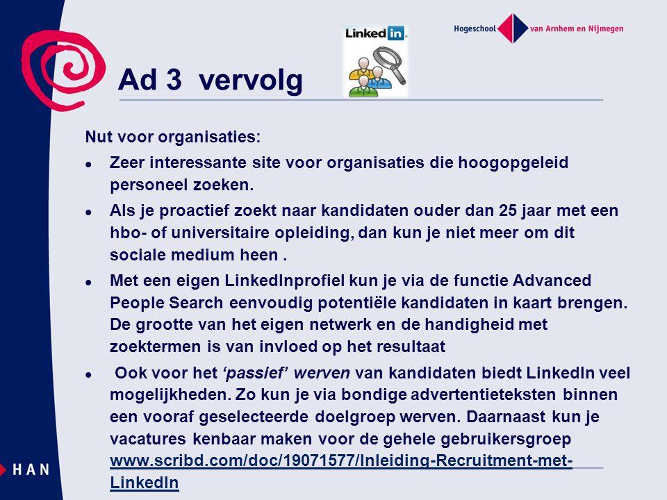 Ad 3 vervolg Nut voor organisaties: