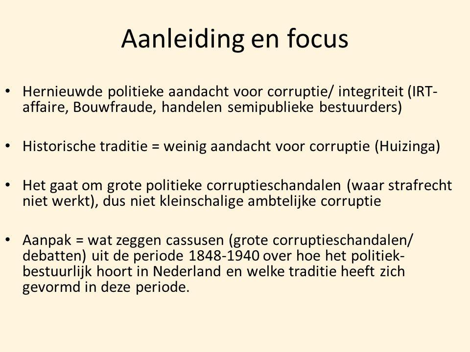 Aanleiding en focus Hernieuwde politieke aandacht voor corruptie/ integriteit (IRT-affaire, Bouwfraude, handelen semipublieke bestuurders)