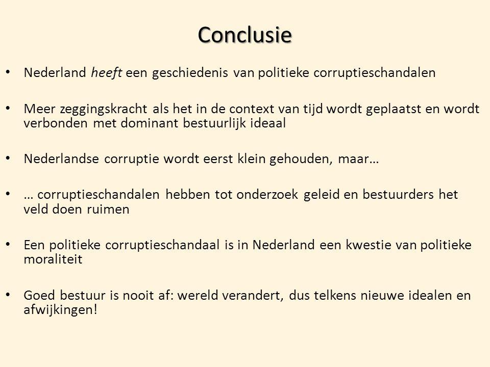 Conclusie Nederland heeft een geschiedenis van politieke corruptieschandalen.