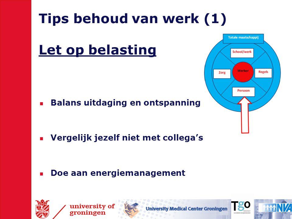 Tips behoud van werk (1) Let op belasting
