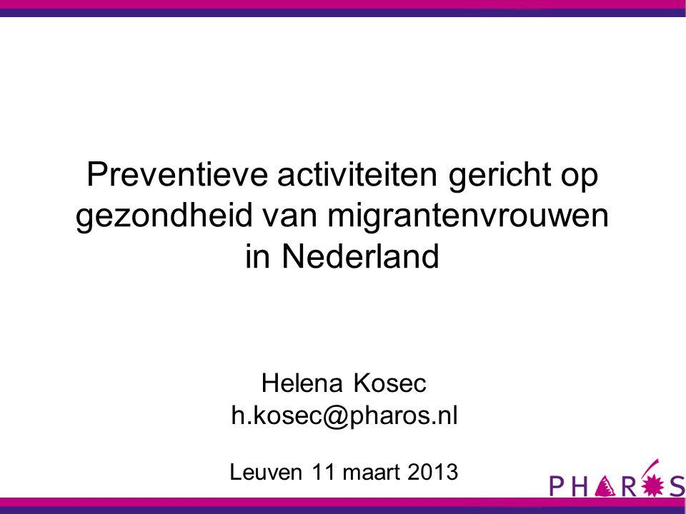 Helena Kosec h.kosec@pharos.nl Leuven 11 maart 2013