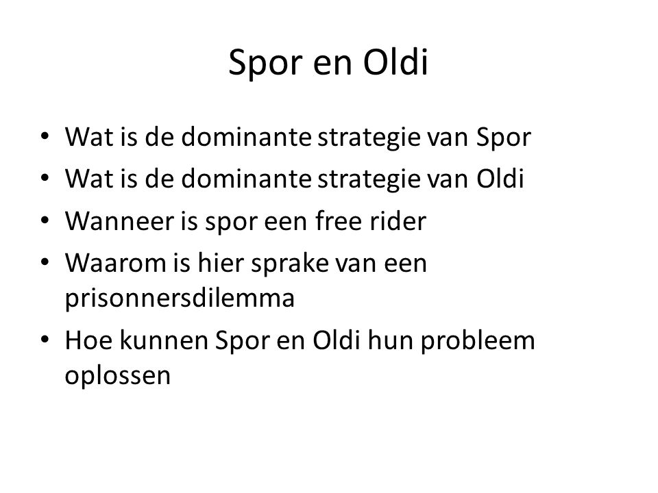 Spor en Oldi Wat is de dominante strategie van Spor