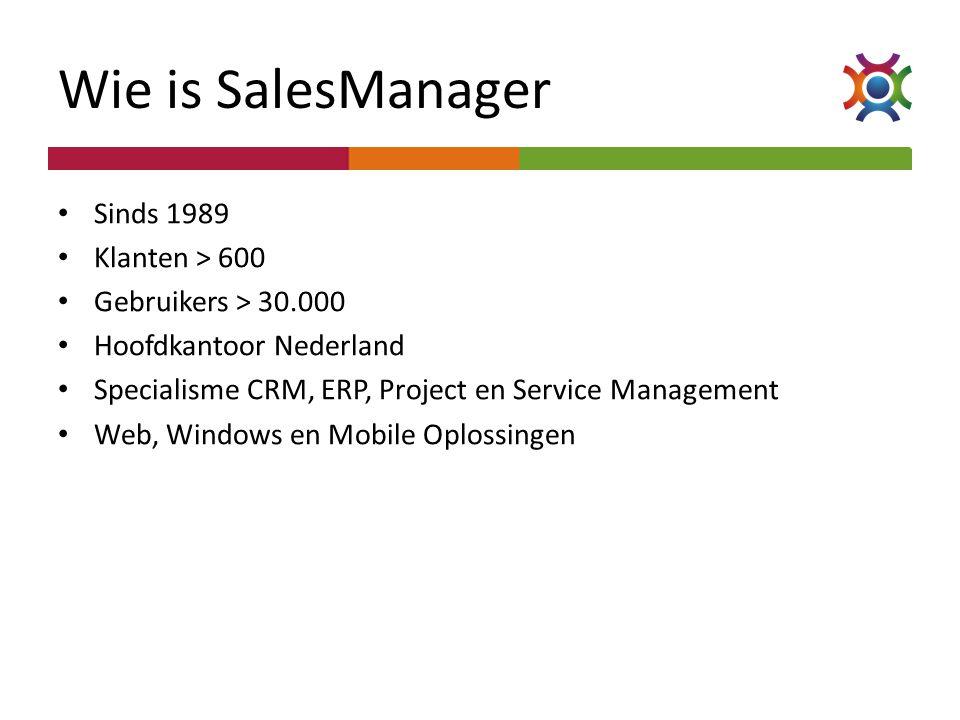 Wie is SalesManager Sinds 1989 Klanten > 600 Gebruikers > 30.000