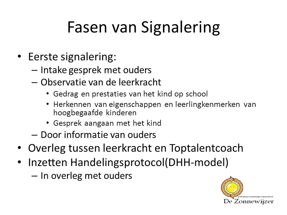 Fasen van Signalering Eerste signalering: