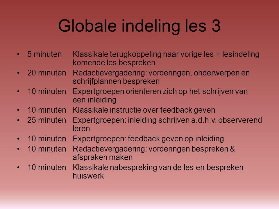 Globale indeling les 3 5 minuten Klassikale terugkoppeling naar vorige les + lesindeling komende les bespreken.