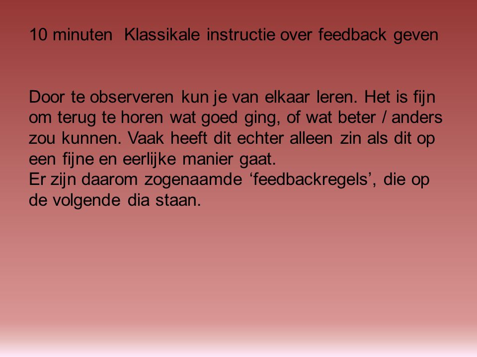 10 minuten Klassikale instructie over feedback geven