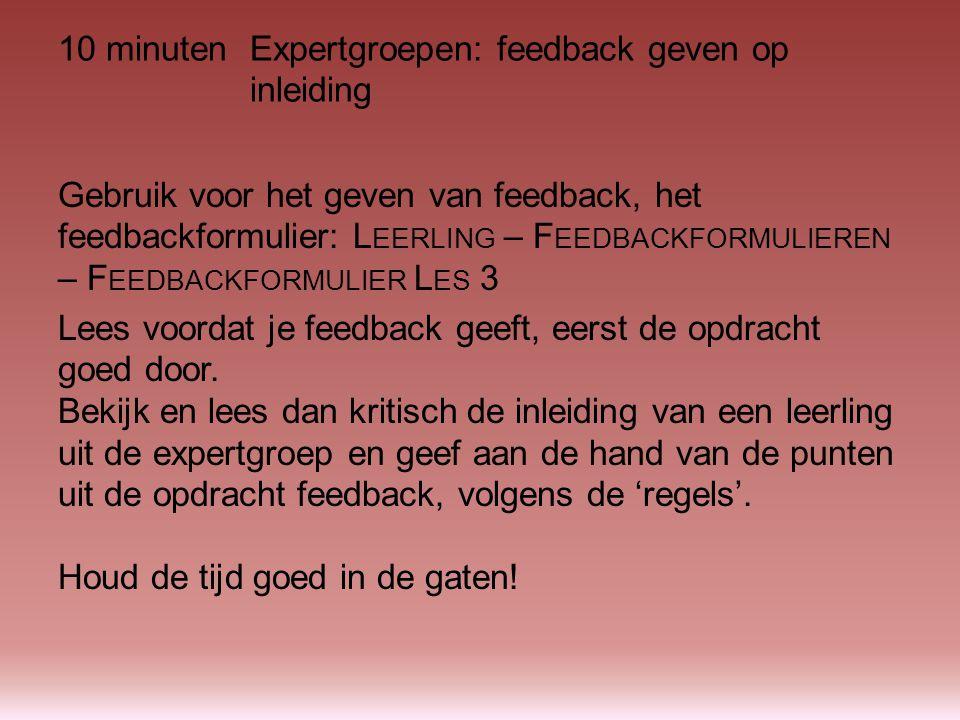 10 minuten Expertgroepen: feedback geven op inleiding