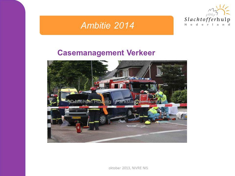 Ambitie 2014 Casemanagement Verkeer oktober 2013, NIVRE NIS