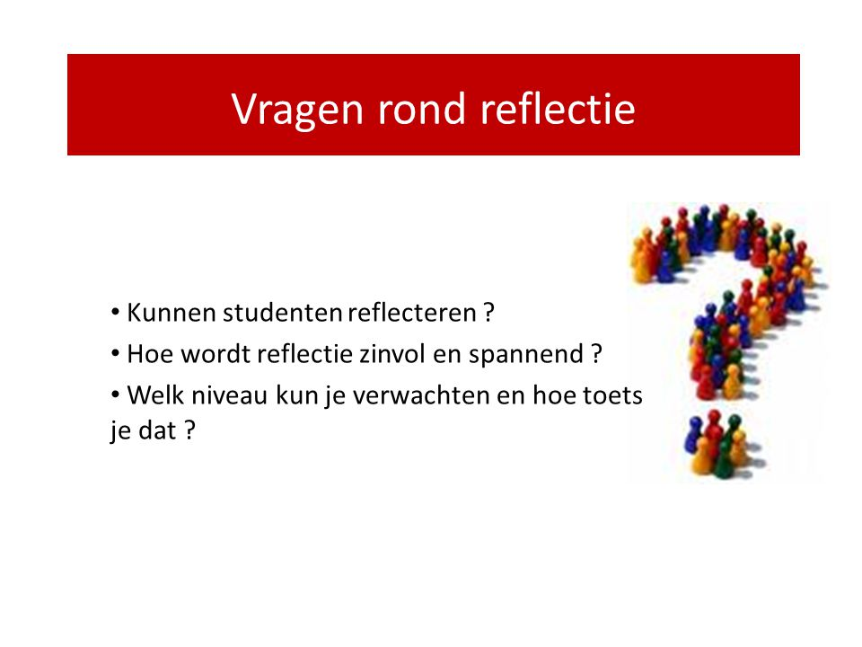 Vragen rond reflectie Kunnen studenten reflecteren