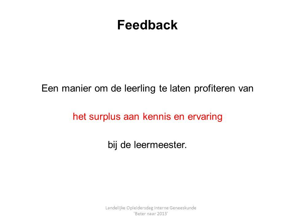 Feedback Een manier om de leerling te laten profiteren van