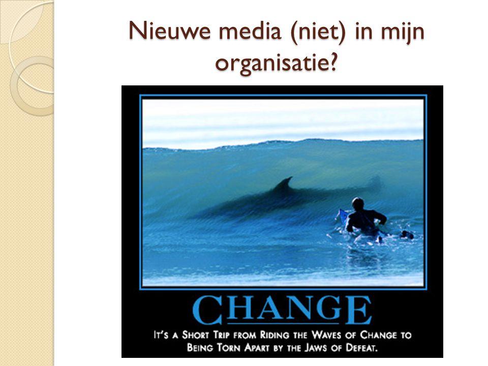 Nieuwe media (niet) in mijn organisatie