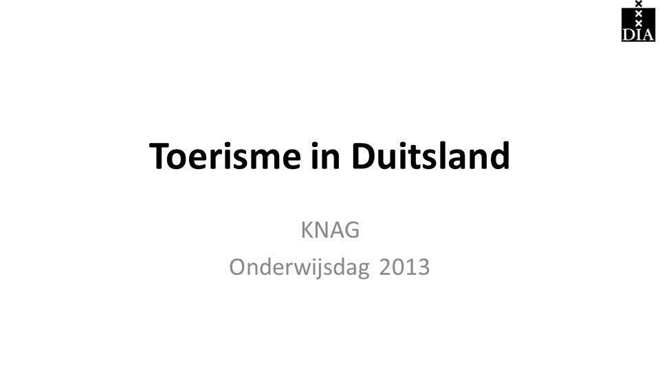 Toerisme in Duitsland KNAG Onderwijsdag 2013