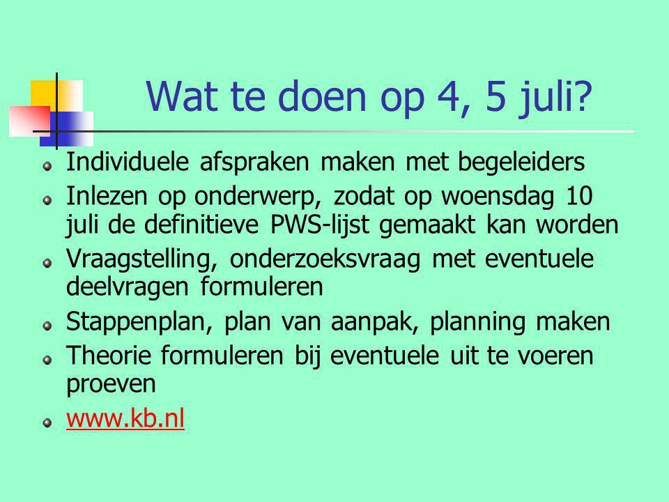 Wat te doen op 4, 5 juli Individuele afspraken maken met begeleiders