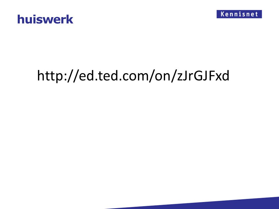 huiswerk http://ed.ted.com/on/zJrGJFxd