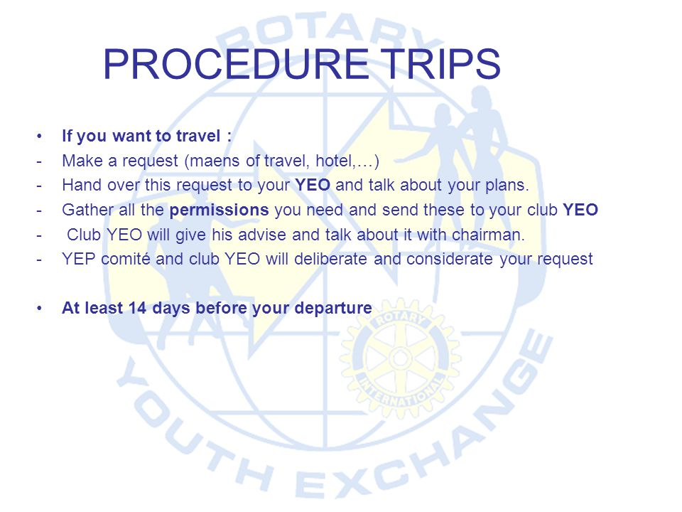 PROCEDURE TRIPS If you want to travel :