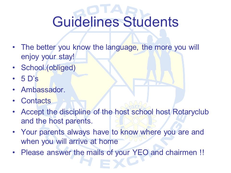 Guidelines Students The better you know the language, the more you will enjoy your stay! School.(obliged)
