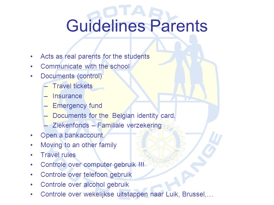 Guidelines Parents Acts as real parents for the students