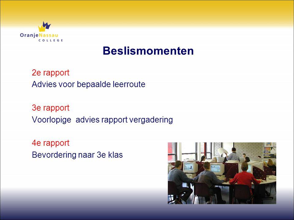 Beslismomenten 2e rapport Advies voor bepaalde leerroute 3e rapport