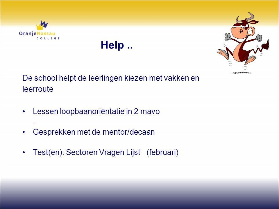 Help .. De school helpt de leerlingen kiezen met vakken en leerroute