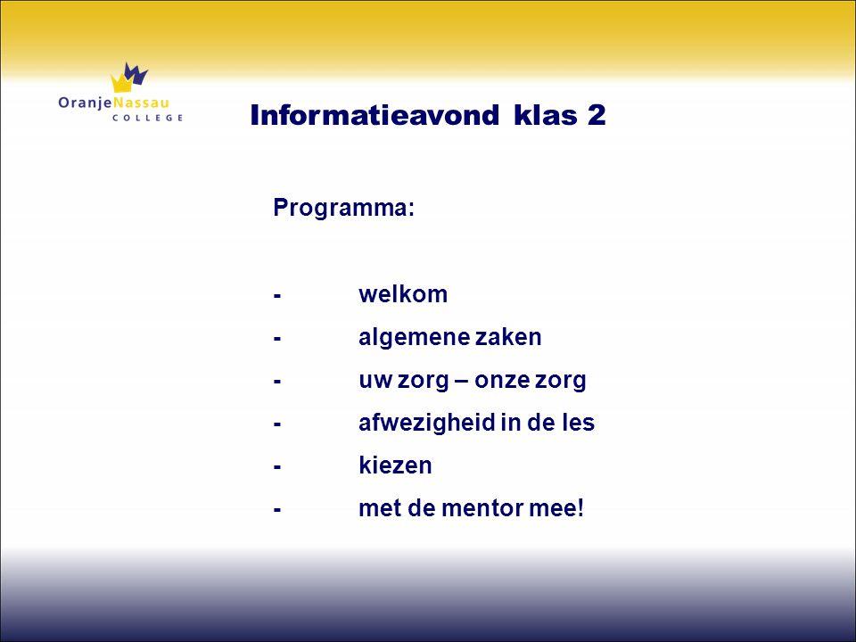 Informatieavond klas 2 Programma: - welkom - algemene zaken