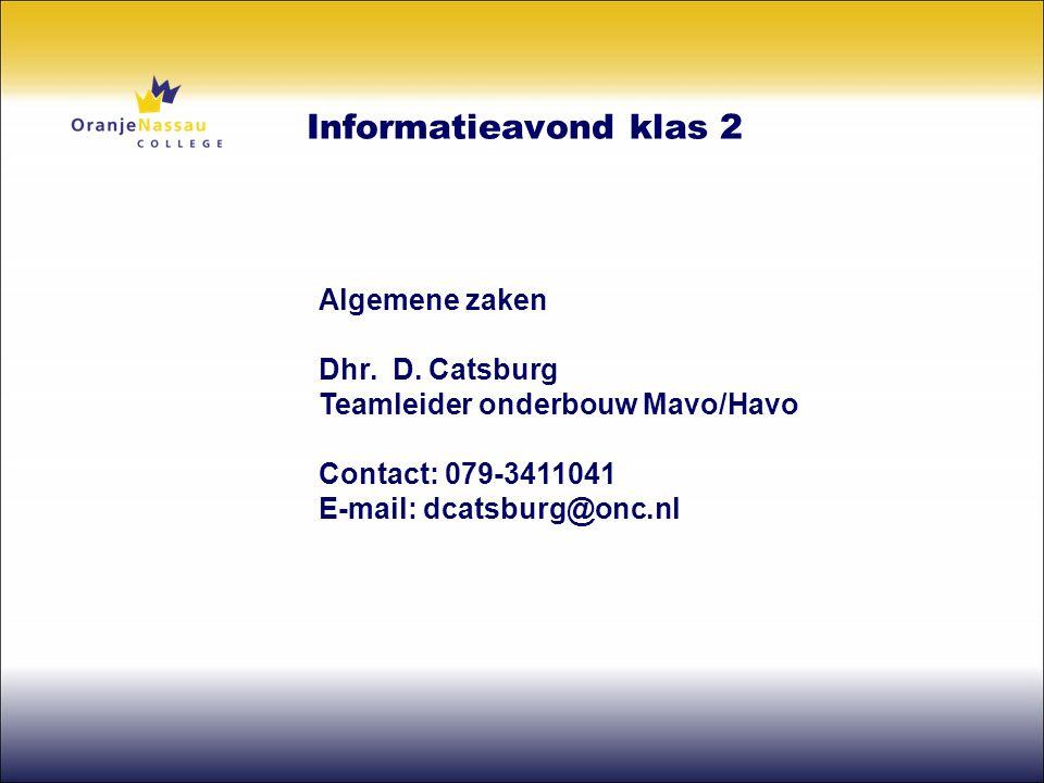 Informatieavond klas 2 Algemene zaken Dhr. D. Catsburg