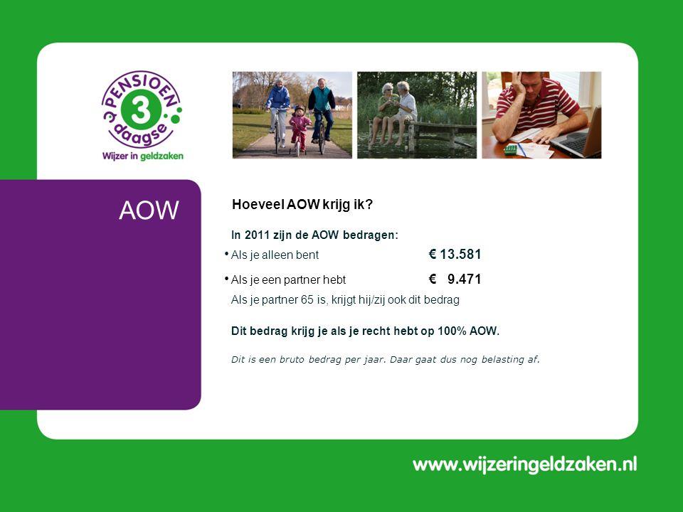 AOW Hoeveel AOW krijg ik In 2011 zijn de AOW bedragen: