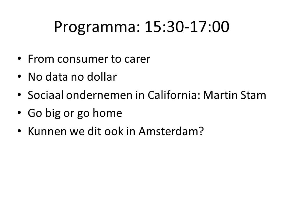 Programma: 15:30-17:00 From consumer to carer No data no dollar