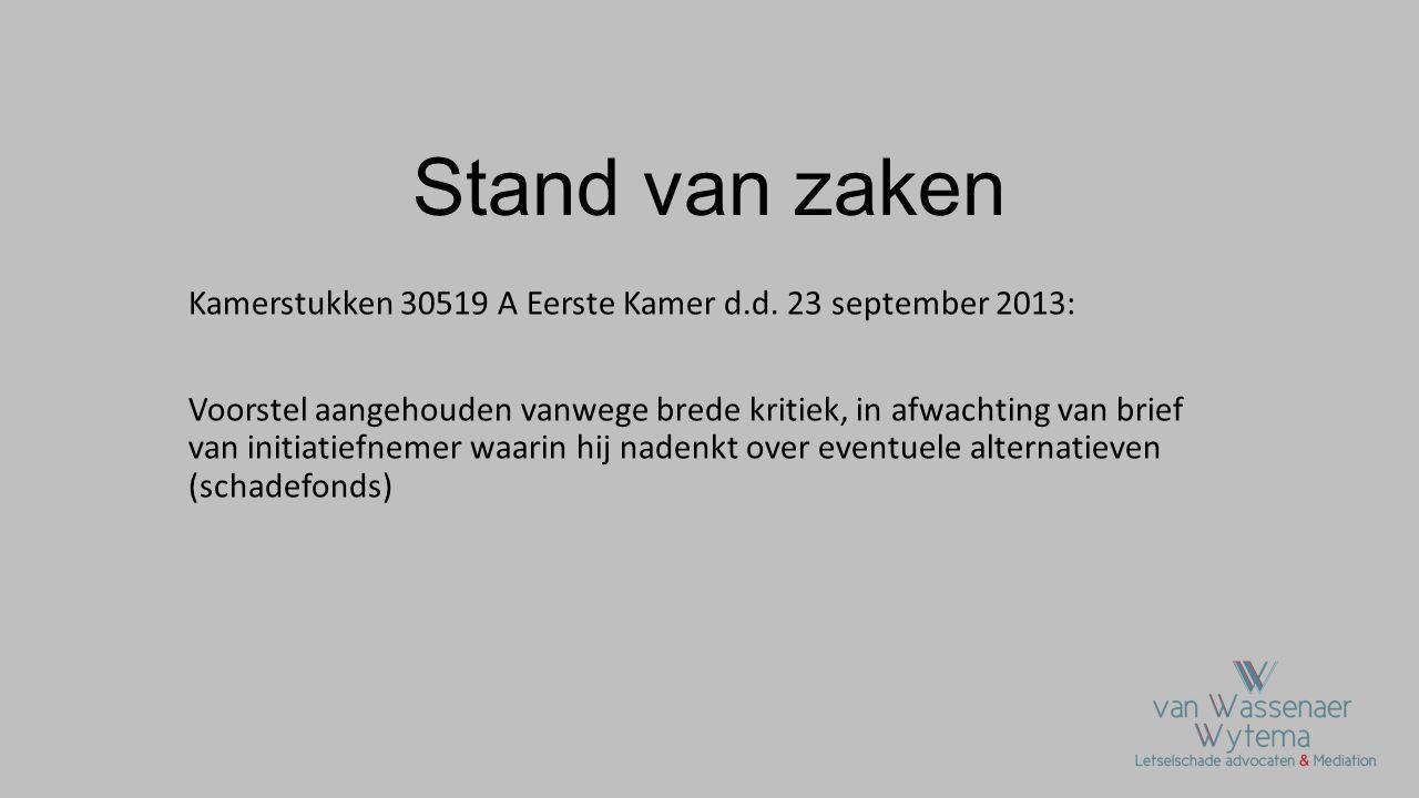 Stand van zaken Kamerstukken 30519 A Eerste Kamer d.d. 23 september 2013:
