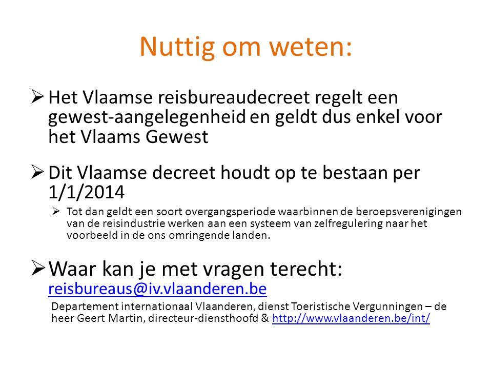 Nuttig om weten: Het Vlaamse reisbureaudecreet regelt een gewest-aangelegenheid en geldt dus enkel voor het Vlaams Gewest.