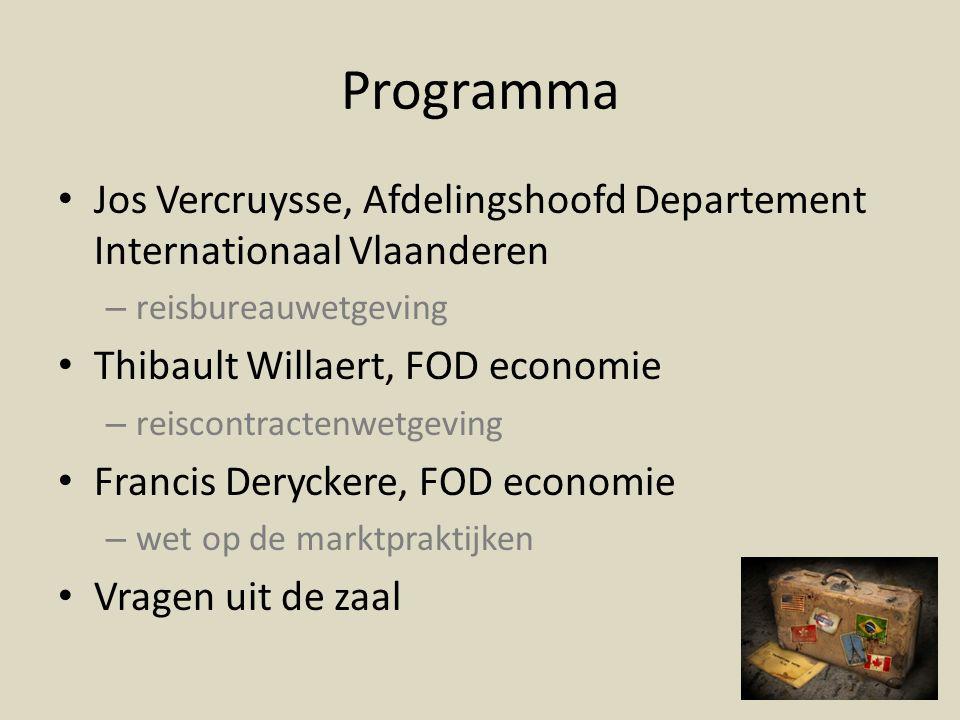 Programma Jos Vercruysse, Afdelingshoofd Departement Internationaal Vlaanderen. reisbureauwetgeving.