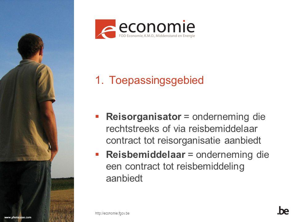 Toepassingsgebied Reisorganisator = onderneming die rechtstreeks of via reisbemiddelaar contract tot reisorganisatie aanbiedt.