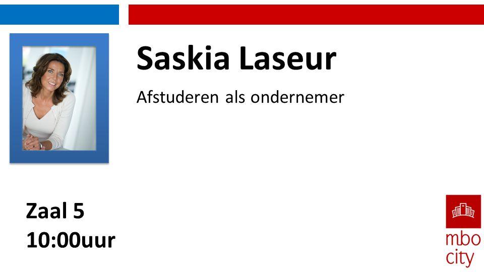 Saskia Laseur Afstuderen als ondernemer Zaal 5 10:00uur
