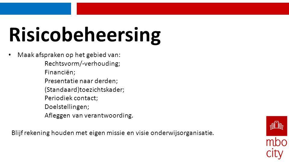 Risicobeheersing Maak afspraken op het gebied van: