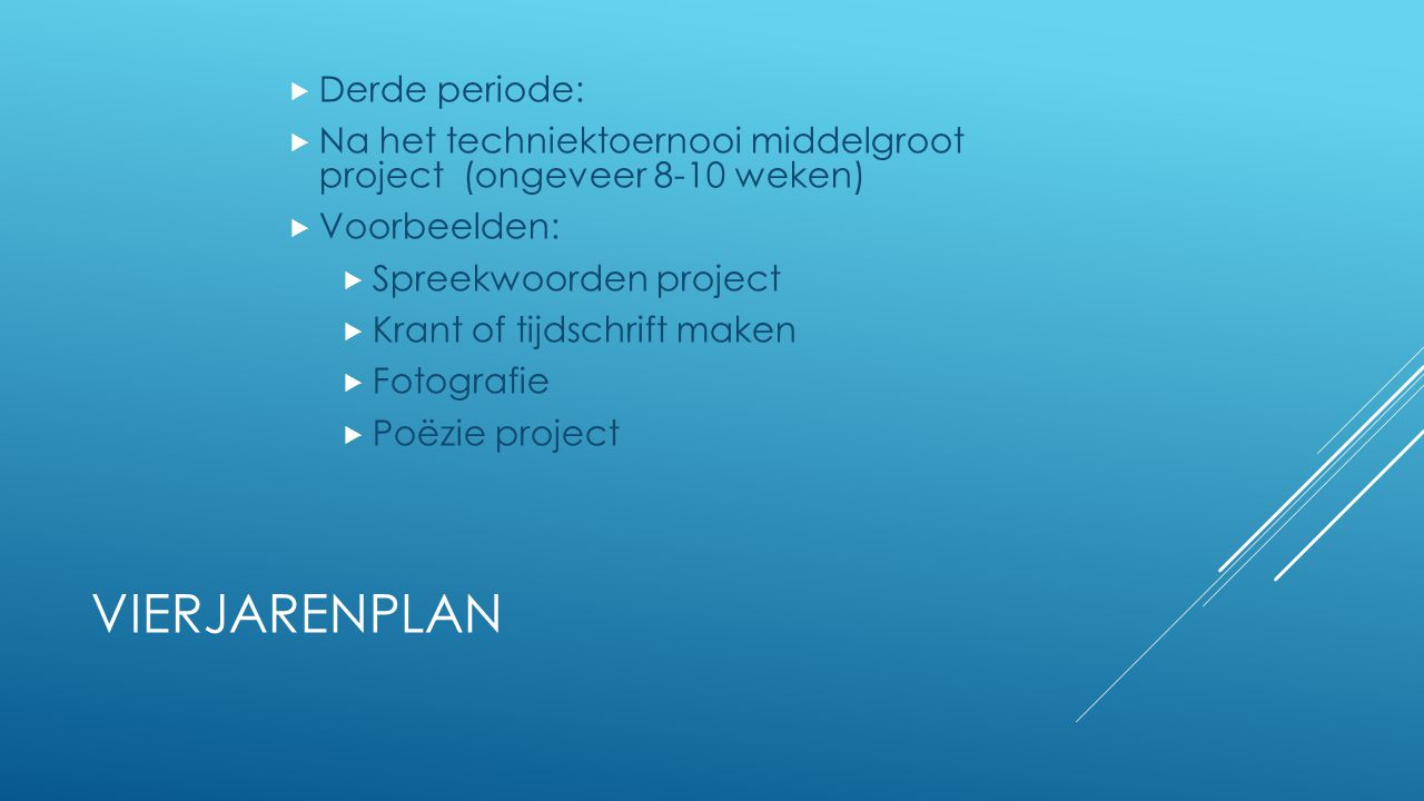 Vierjarenplan Derde periode: