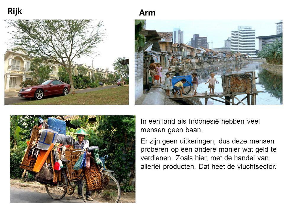 Rijk Arm In een land als Indonesië hebben veel mensen geen baan.