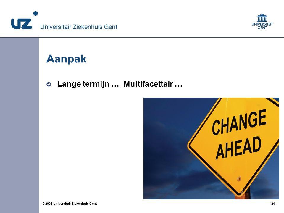 Aanpak Lange termijn … Multifacettair …