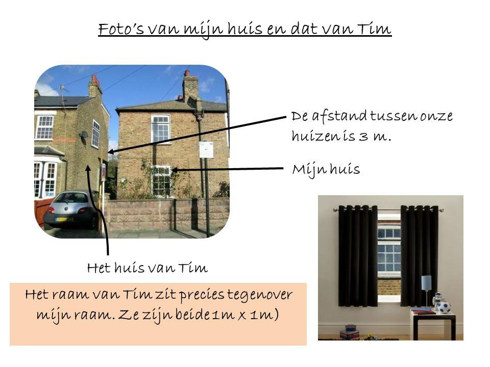 Foto's van mijn huis en dat van Tim