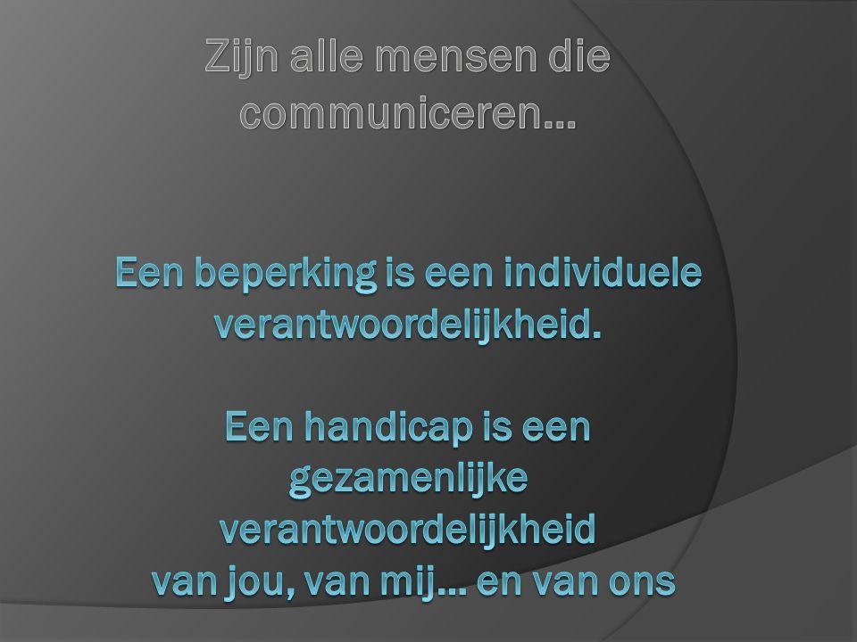 Zijn alle mensen die communiceren… Een beperking is een individuele verantwoordelijkheid.