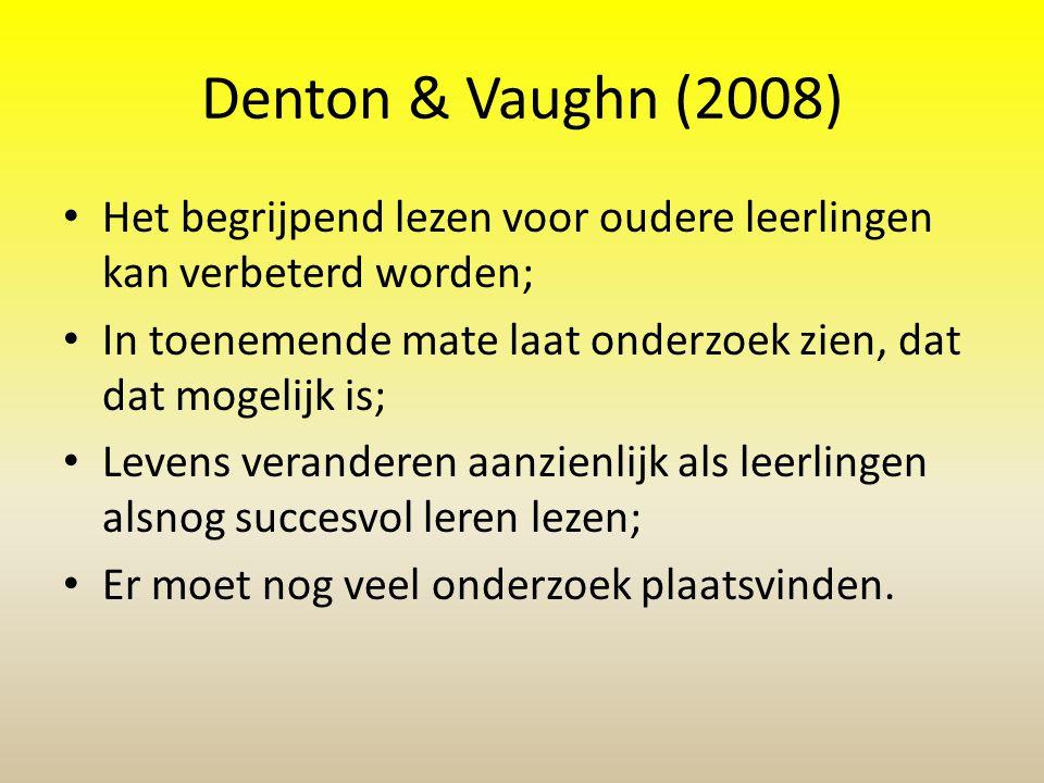 Denton & Vaughn (2008) Het begrijpend lezen voor oudere leerlingen kan verbeterd worden;