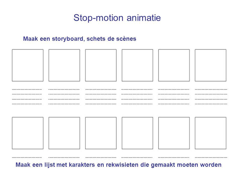 Stop-motion animatie Maak een storyboard, schets de scènes