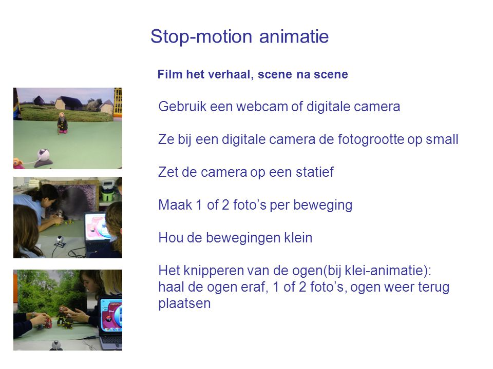 Stop-motion animatie Gebruik een webcam of digitale camera